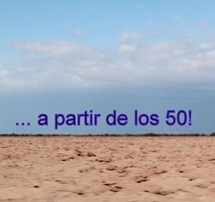 ... A PARTIR DE LOS 50