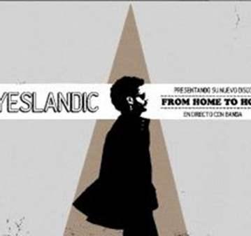CONCIERTO: EYESLANDIC ' FROM HOME TO HOME'  MÁS...