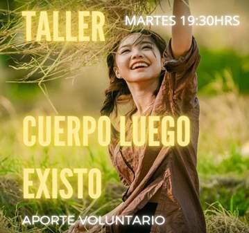 TALLER: CUERPO LUEGO EXISTO