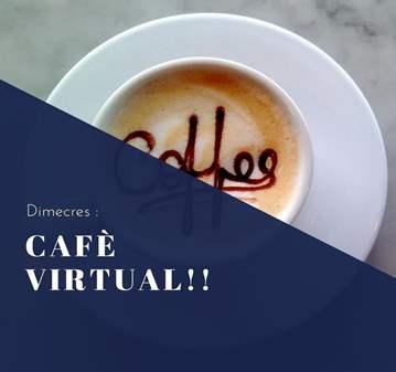 DIMECRES: CAFÈ VIRTUAL
