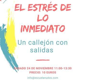 TALLER: EL ESTRÉS DE LO INMEDIATO: UN CALLEJÓN ...