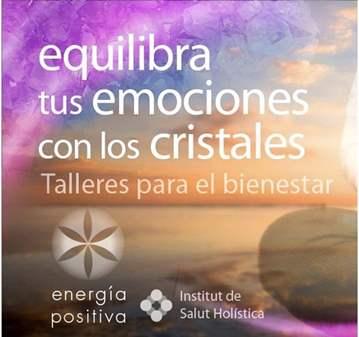 TALLER: EQUILIBRA TUS EMOCIONES CON LOS CRISTALES