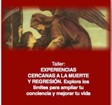 TALLER: EXPERIENCIAS CERCANAS A LA MUERTE Y REG...
