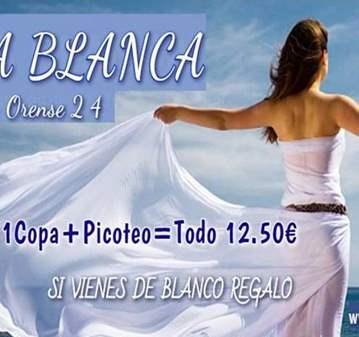 FIESTA BLANCA >REGALO SI VIENES DE BLANCO (+45AÑOS