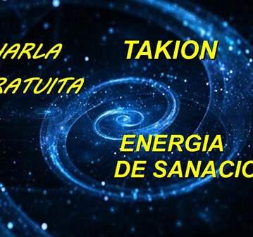 CHARLA: GRATUITA TAKIÓN ENERGÍA DE SANACIÓN