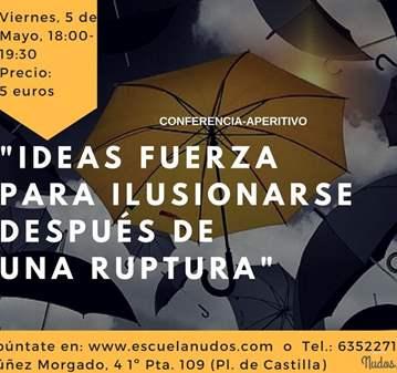 CONFERENCIA: IDEAS FUERZA PARA ILUSIONARSE TRAS...