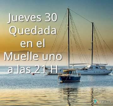 QUEDADA: JUEVES DÍA 30 EN EL MUELLE UNO