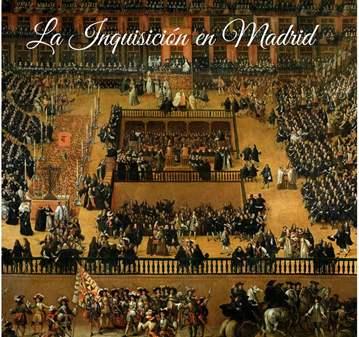 VISITA GUIADA: LA INQUISICIÓN EN MADRID