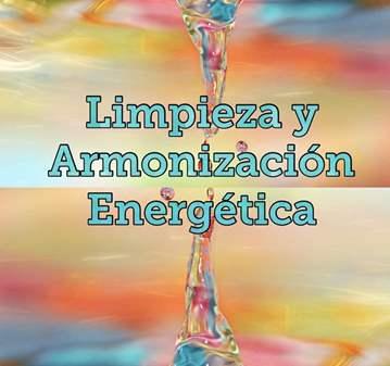 SESIÓN: LIMPIEZA Y ARMONIZACIÓN ENERGÉTICA