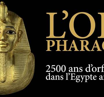 VISITE GUIDÉE: L'OR DES PHARAONS  VISITE PRIVEE...