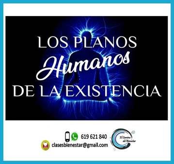 CLASE: LOS PLANOS HUMANOS DE LA EXISTENCIA