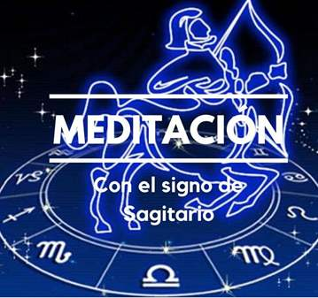 TALLER: MEDITACIÓN CON EL SIGNO DE SAGITARIO