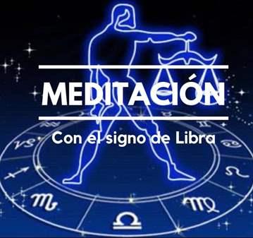 TALLER: MEDITACIÓN CON EL SIGNO DE LIBRA