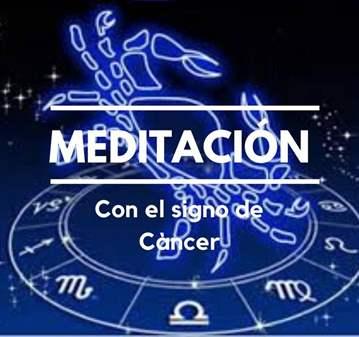 TALLER: MEDITACIÓN CON EL SIGNO DE CANCER