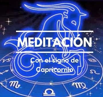 TALLER: MEDITACIÓN CON EL SIGNO DE CAPRICORNIO