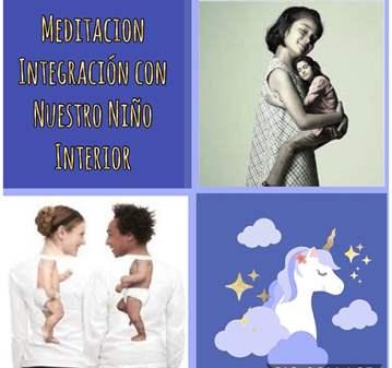 SESIÓN: MEDITACIÓN INTEGRACIÓN CON TU NIÑO INTE...