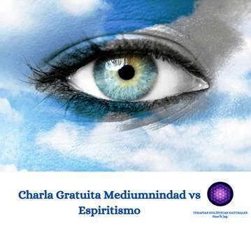 CHARLA: MEDIUMNIDAD VS ESPIRITISMO