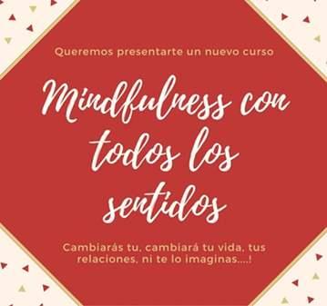 CURSO: MINDFULNESS CON TODOS LOS SENTIDOS