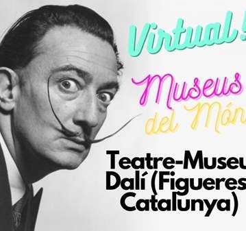 EVENTO: MUSEUS DEL MÓN - TEATRE-MUSEU DALÍ (FIG...