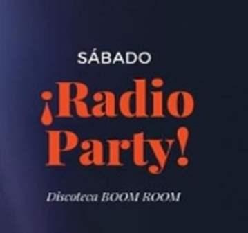 FIESTA: RADIO PARTY EN BOOM ROOM (ANTIGUO MARMARA)