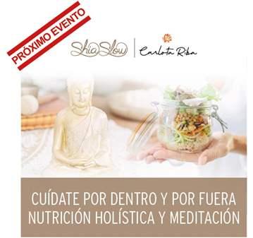 CHARLA: NUTRICIÓN HOLÍSTICA Y MEDITACIÓN - GRAT...