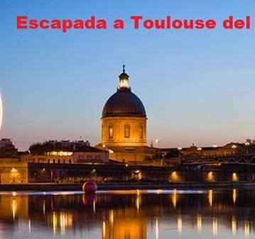VIAJE: ESCAPADA A TOULOUSE DE JUEVES 26 A SABAD...