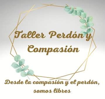 TALLER: PERDÓN Y COMPASIÓN