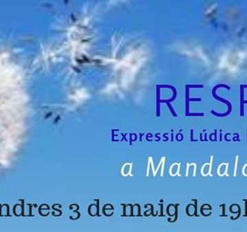 TALLER: RESPIRA'T · EXPRESSIÓ LÚDICA I CONCIENC...