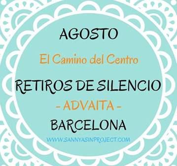 RETIRO DE SILENCIO / ADVAITA EL CAMINO DEL CENTRO