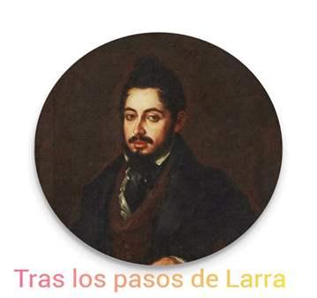 VISITA GUIADA: TRAS LOS PASOS DE LARRA