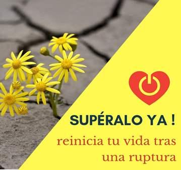 CURSO: SUPERALO YA. REINICIA TU VIDA TRAS UNA R...