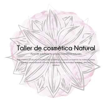 CURSO: TALLER DE COSMÉTICA NATURAL