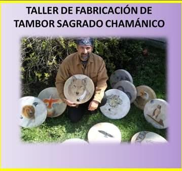 TALLER DE FABRICACIÓN DE TAMBOR SAGRADO CHAMÁNICO