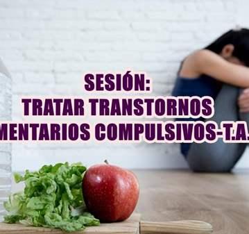 SESIÓN: TRATAR TRANSTORNOS ALIMENTARIOS COMPULS...