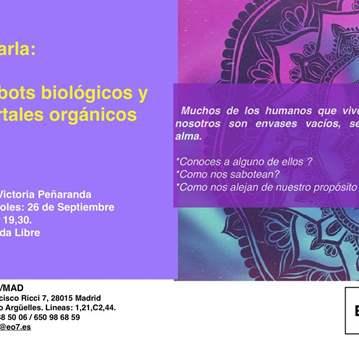 CHARLA: ROBOTS BIOLÓGICOS Y PORTALES ORGÁNICOS