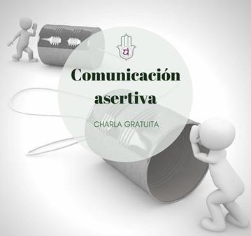 CHARLA GRATUITA COMUNICACIÓN ASERTIVA