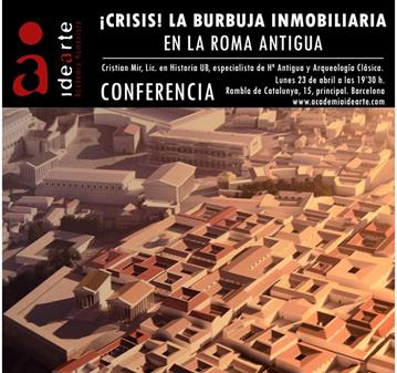 CONFERENCIA: CRISIS: LA BURBUJA INMOBILIARIA EN LA ROMA ANTIGUA