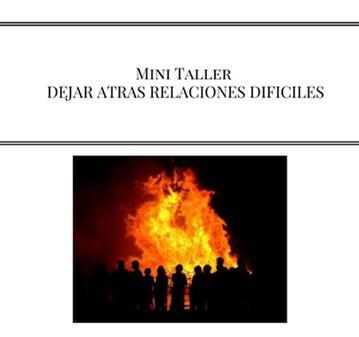 DEJAR ATRÁS RELACIONES TÓXICAS - MINI TALLER