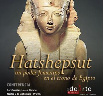 CONFERENCIA: HATSHEPSUT UN PODER FEMENINO EN EL TRONO DE EGIPTO