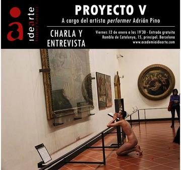 CHARLA: PROYECTO V: ADRIÁN PINO, ARTISTA PERFORMER.