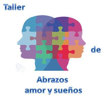 TALLER DE ABRAZOS , AMOR Y SUEÑOS