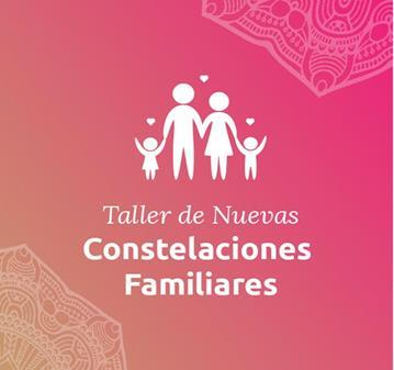 TALLER DE LAS NUEVAS CONSTELACIONES FAMILIARES.