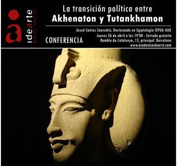 CONFERENCIA: TRANSICIÓN POLÍTICA ENTRE AKHENATON Y TUTANKHAMON