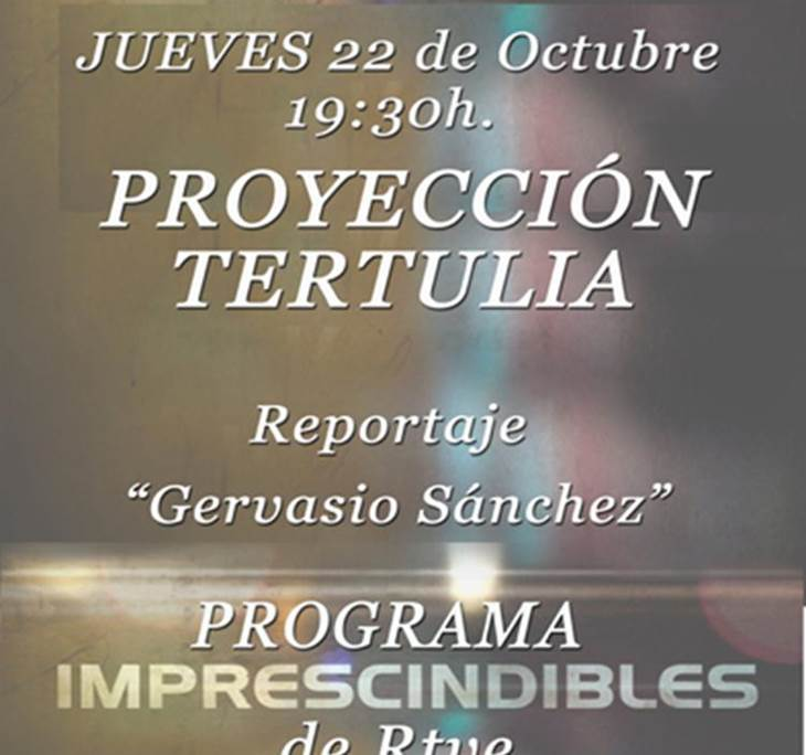 PROYECCIÓN TERTULIA del REPORTAJE:Gervasio Sánchez - pic1